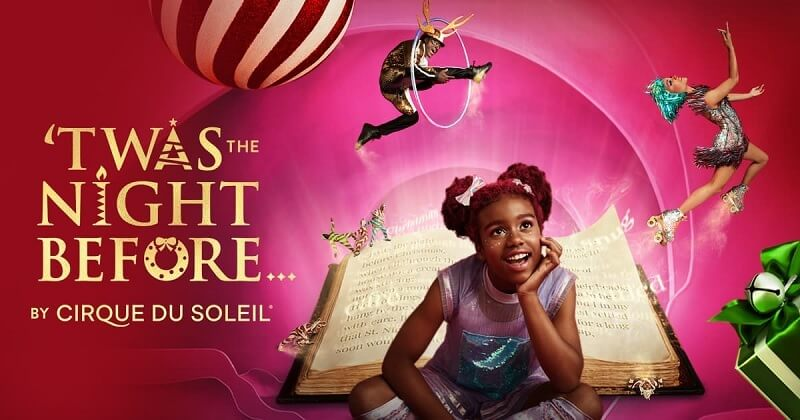 Cirque Du Soleil - Twas The Night Before Tickets
